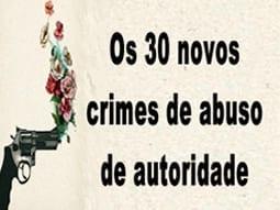 os-30-novos-crimes-de-abuso-de-autoridade