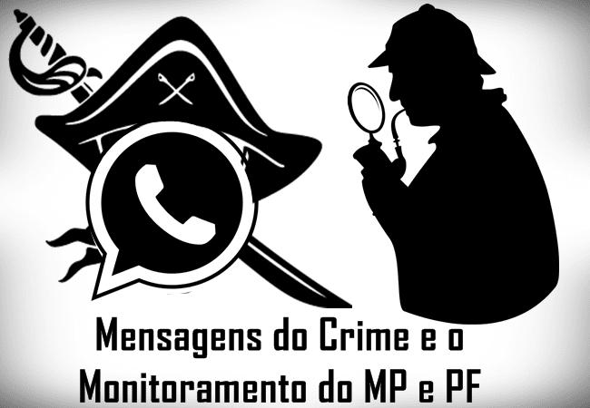 Mensagens do Crime e o Monitoramento do MP e PF Materia