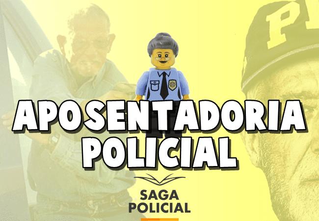 APOSENTADORIA POLICIAL