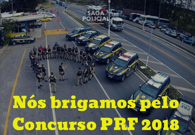 Nós brigamos pelo Concurso PRF 2018 saga