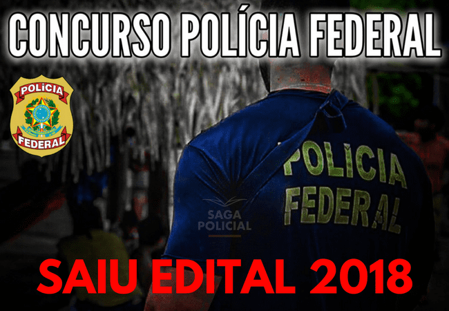 CONCURSO POLICIA FEDERAL EDITAL 2018