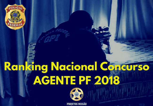 Ranking Nacional Concurso AGENTE PF 2018