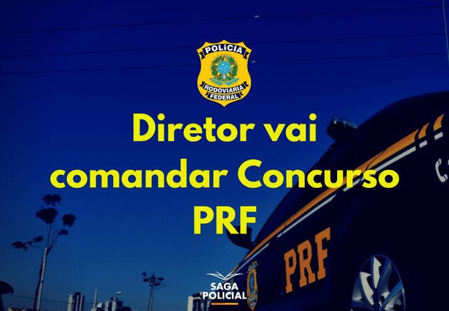 Diretor vai comandar Concurso PRF