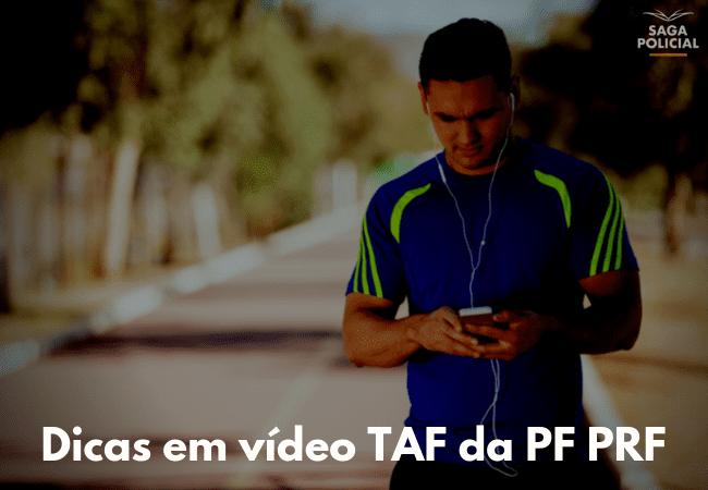 Dicas em vídeo TAF da PF PRF