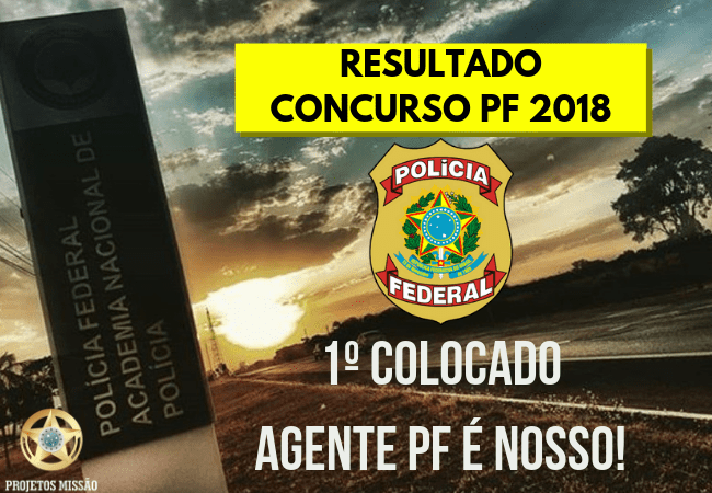 1º COLOCADO AGENTE PF é nosso!