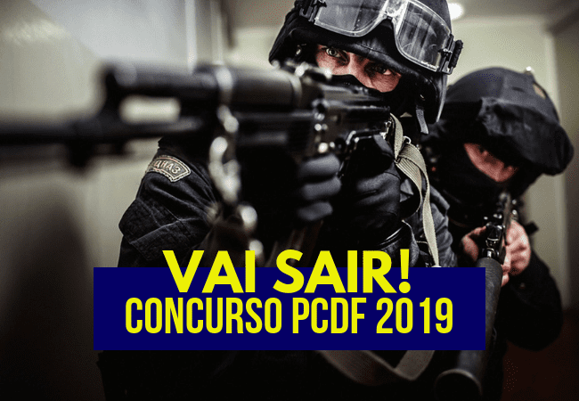 VAI SAIR CONCURSO PCDF 2019