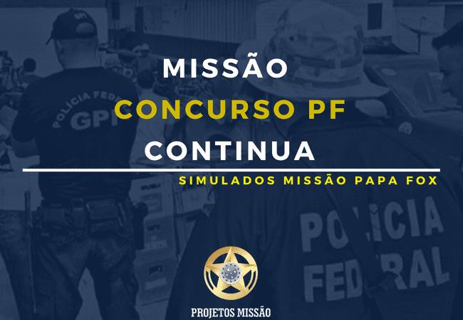 MISSÃO PF CONTINUA 5