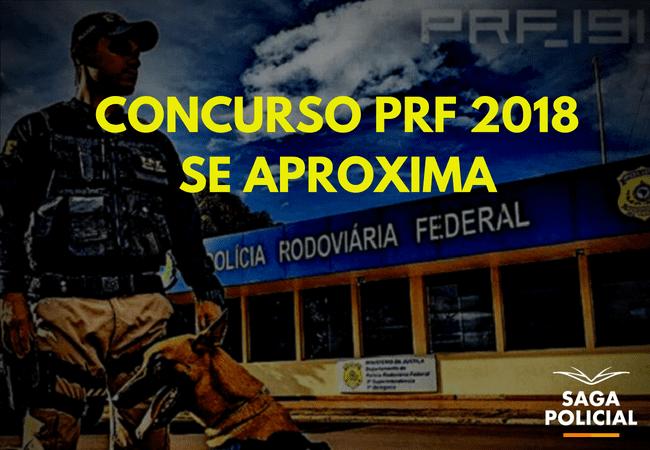 CONCURSO PRF 2018 SE APROXIMA