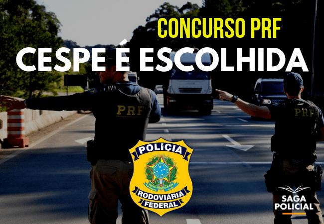 Concurso Prf 2018 Banca Cespe é Escolhida Saga Policial