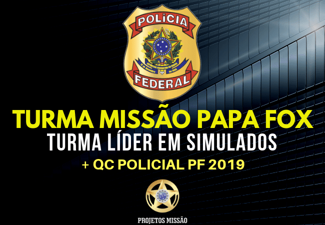 turma simulados missao papa fox concurso pf 2019