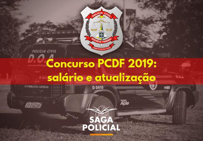 Concurso PCDF 2019_ salário e atualização