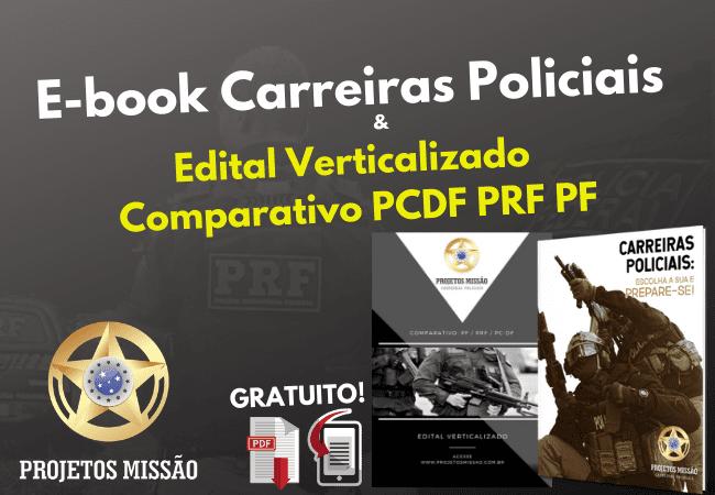 EBOOK EDITAL VERTICALIZADO COMPARATIVO PF PRF PCDF