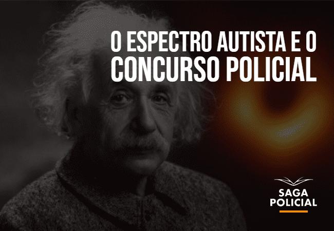 O espectro autista e o concurso policial