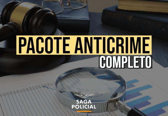 PACOTE ANTICRIME COMPLETO